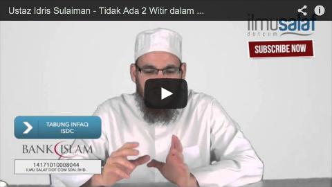 Ustaz Idris Sulaiman – Tidak Ada 2 Witir dalam Satu Malam