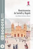 Reminiscencias de Santafé y Bogotá
