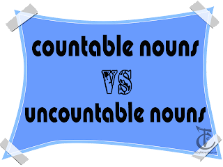 Countable Nouns Vs. Uncountable Nouns