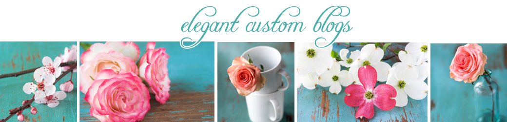 Elegant Custom Blogs