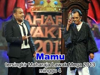Mamu tersingkir Maharaja Lawak Mega 2013 minggu 4, mamu tersingkir MLM 2013, penyingkiran mamu di maharaja lawak mega