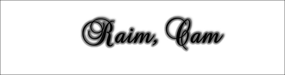Raim, Cam