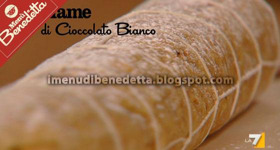 Salame di Cioccolato Bianco di Benedetta Parodi