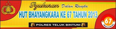 Spanduk Acara Syukuran Dalam Rangka HUT Bhayangkara ke 67 Tahun 2013 Polres Teluk Bintuni