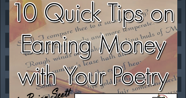 10 quick tips on earning money with your poetry by brian scott 10 quick tips on earning money with your poetry by brian scott creative genius 101 m4hsunfo