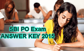 State Bank PO Exam Key June 2015, State Bank of India PO Recruitment Exam 20th, 21st, 27th and 28th June Answer Key 2015, SBI PO Solved Papers, www.sbi.co.in 2015 Answer Key Today