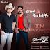 Lançamento: Israel e Rodolffo - Bem Apaixonado (Andrë Edit Remix 2014) +Extended