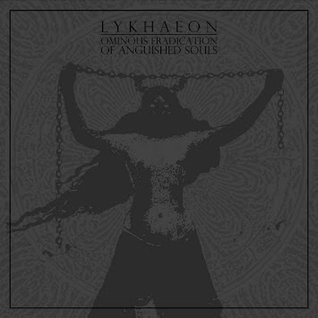 "LYKHAEON - ""OMINOUS ERADICATION OF ANGUISHED SOULS"""