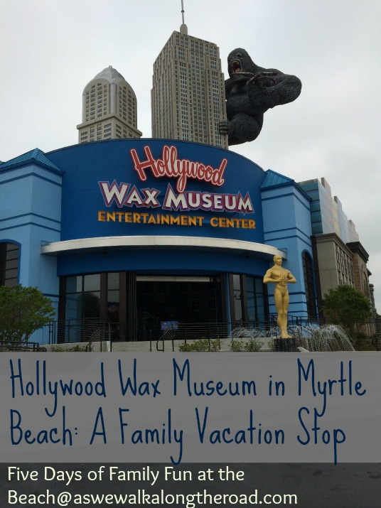 Our trip and review of the Hollywood Wax Museum in Myrtle Beach, SC