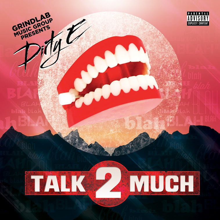 Dirty E - Talk 2 Much (Audio Download)