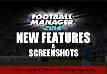 Football Manager 2014 Features and screenshots