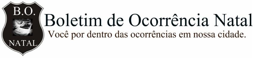 BONatal | Informações das ocorrências criminais e da violência na cidade do Natal - RN - Brasil