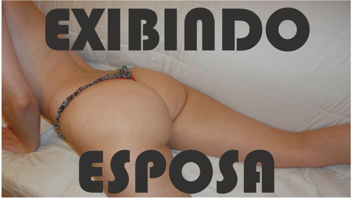 EXIBINDO ESPOSA