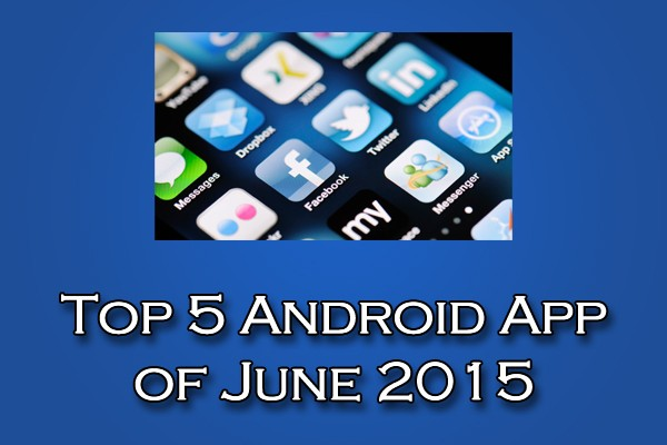 Top-5-Android-Apps-June-2015