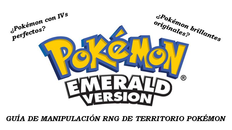 Territorio Pokémon: Guía de abuso RNG en Pokémon Esmeralda