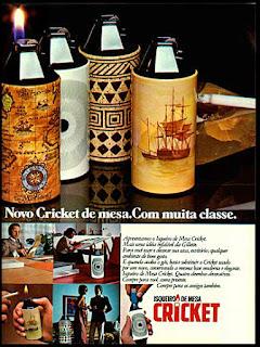 isqueiros de mesa Cricket anos 70; brazilian lighter;  propaganda anos 70; reclame anos 70; decada de 70; brazil; in the 70's; oswaldo hernandez