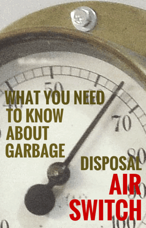 Garbage Disposal Air Switch What You Need To Know