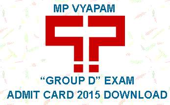MP Vyapam Class-VI Peon Chowkidar Admit Card 2015, MP Vyapam Group D Exam Admit Card July 2015, vyapam.nic.in Group D Admit Card 2015, MPPEB Group D Hall Ticket 2015, MP Group D Exam Admit Card Online, MPPEB Peon Admit Card 2015, MPPEB Chowkidar Class IV Admit Card 2015