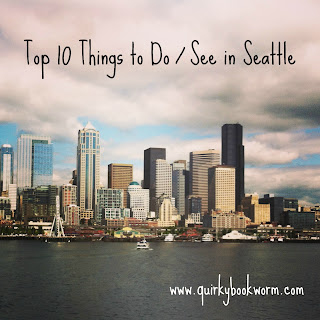 Quirky Bookworm: My Top 10 Seattle things to do -- (Seattle attractions, Pike Place, Bainbridge Island, Space Needle, etc)