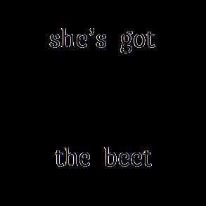 she's got the beet