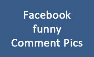 Facebook funny comment pictures