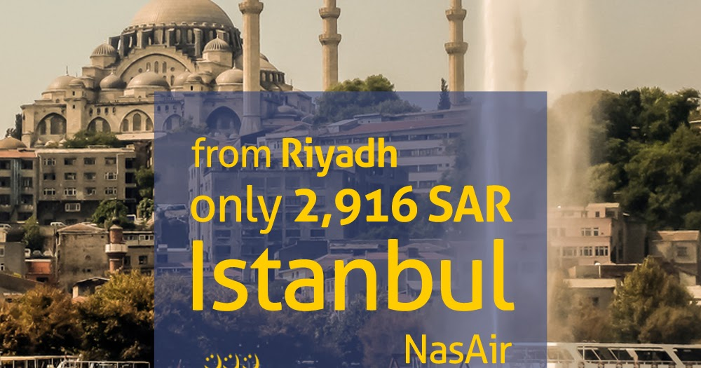 Holiday Factory Travel To Istanbul From Riyadh