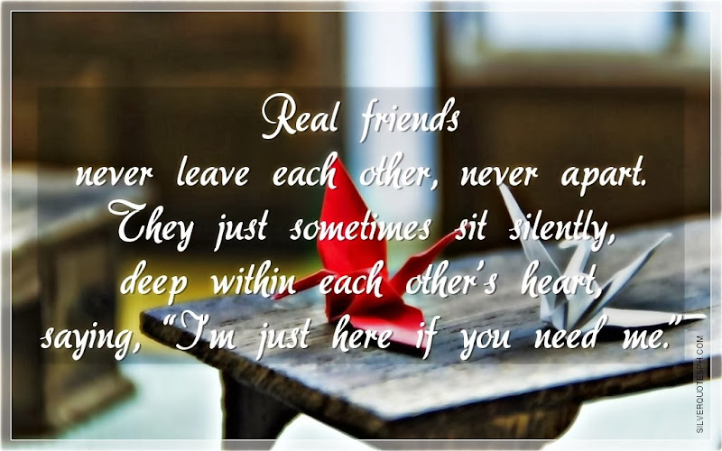 Real Friends Never Leave Each Other, Never Apart, Picture Quotes, Love Quotes, Sad Quotes, Sweet Quotes, Birthday Quotes, Friendship Quotes, Inspirational Quotes, Tagalog Quotes