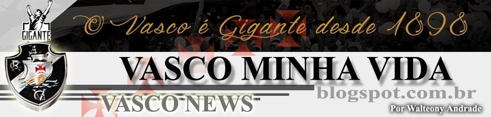 Vasco News - Vasco Minha Vida