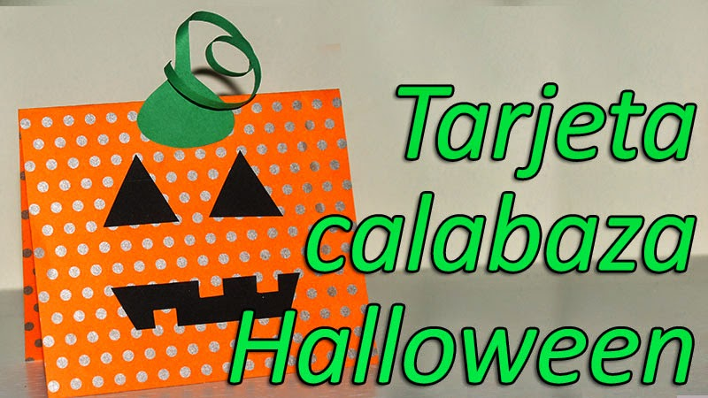 http://hazregalos.blogspot.co.uk/2014/10/tarjeta-halloween-superfacil-de-calabaza.html