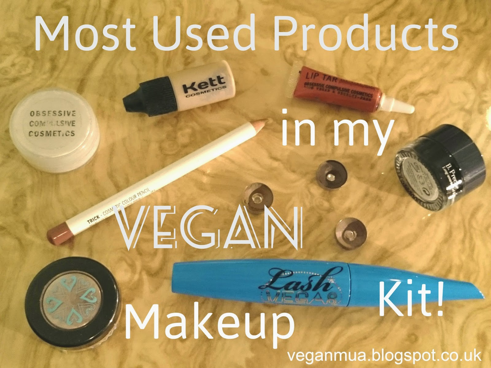 Most Used Products in my Vegan Makeup Kit