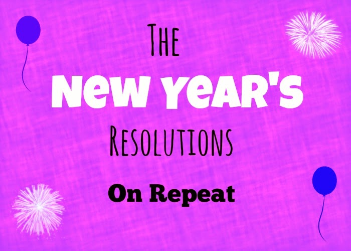 The New Year's Resolutions On Repeat