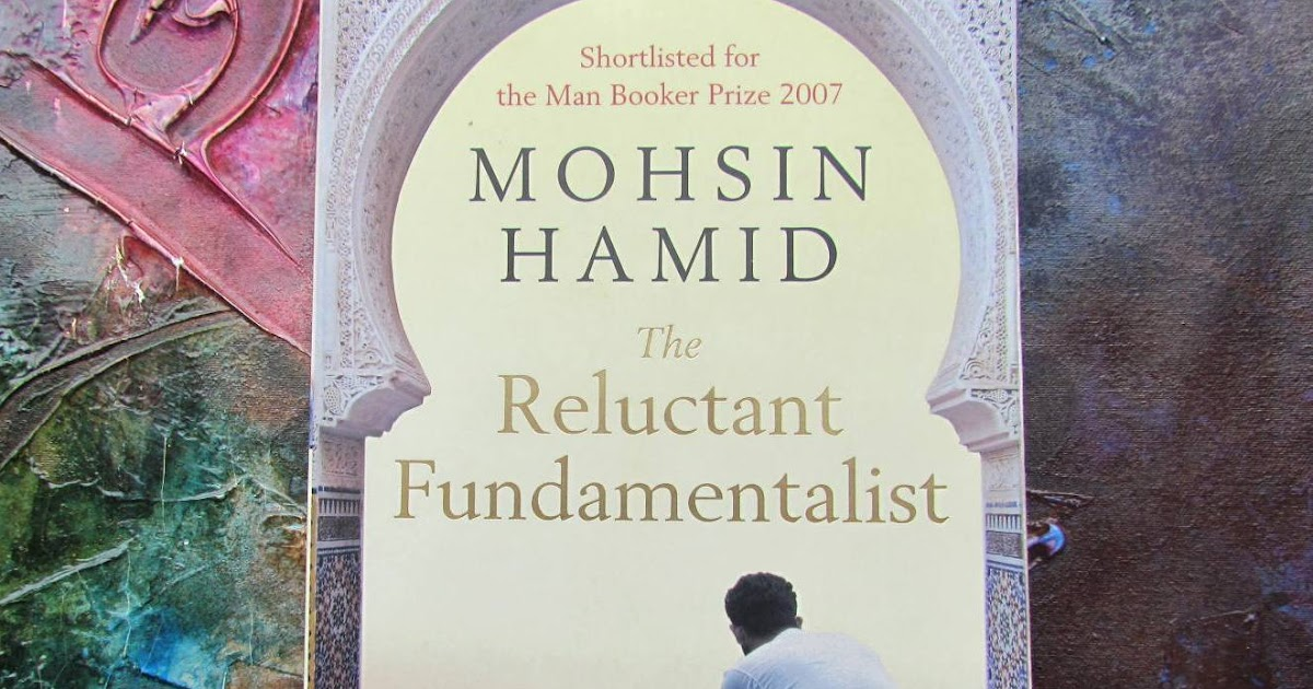 the reluctant fundamentalists american dream essay The reluctant fundamentalist is a 2012 political thriller  an american journalist and undercover  islamic fundamentalists and blind capitalist economy.