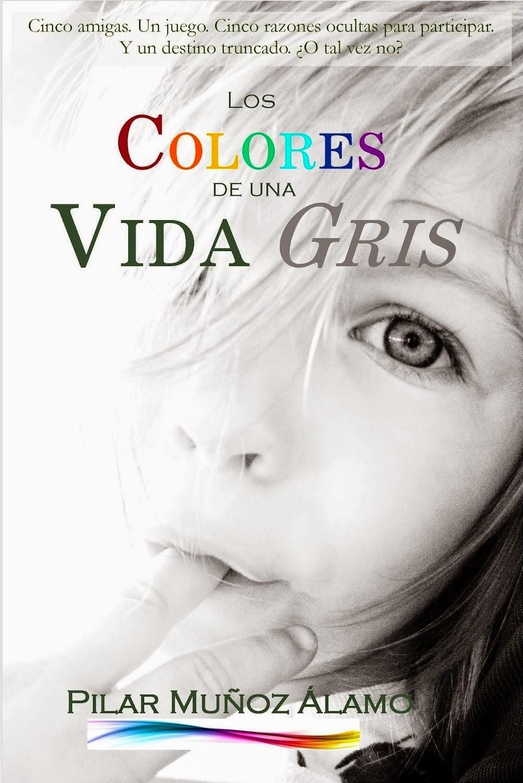 Los colores de una vida gris (Pilar Muñoz) | El universo de los ...