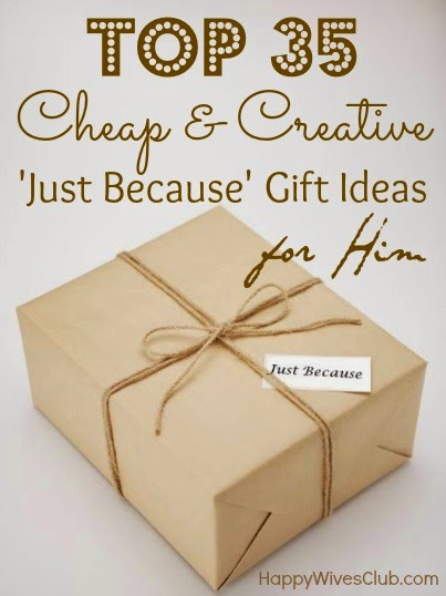 35 Cheap & Creative 'Just Because' Gift Ideas For Him