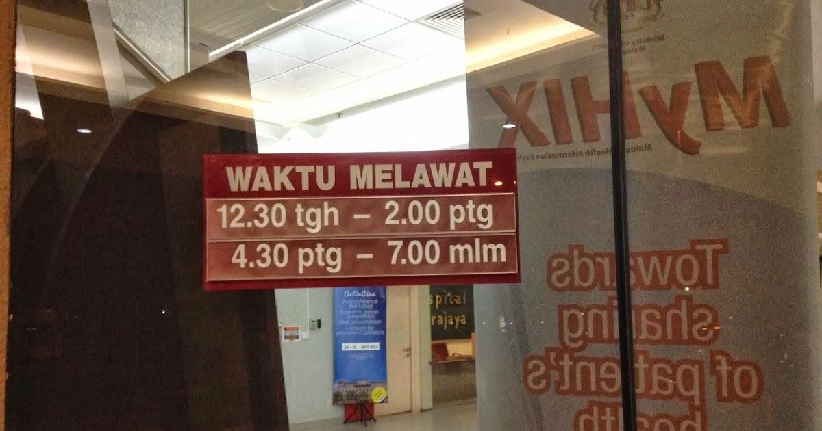 Waktu Melawat Hospital Putrajaya 2020