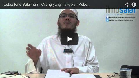 Ustaz Idris Sulaiman – Orang yang Takutkan Kebesaran Allah & Menahan Diri daripada Hawa Nafsu
