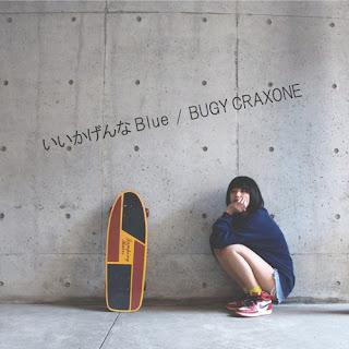 BUGY CRAXONE - いいかげんな Iikagenna Blue