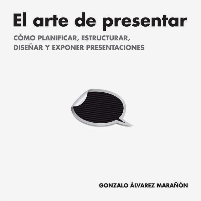 El arte de presentar Cómo planificar, estructurar, diseñar y exponer presentaciones