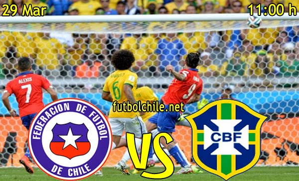 Chile vs Brasil - Amistoso Internacional - 11:00 h - 29/03/2015
