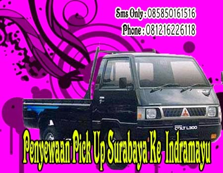 Penyewaan Pick Up Surabaya Ke Indramayu