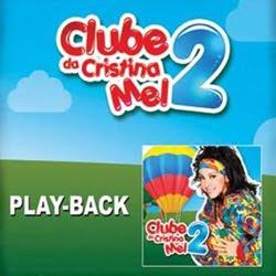 Cristina Mel - Clube da Cristina Mel 2 - (Playback) 2012
