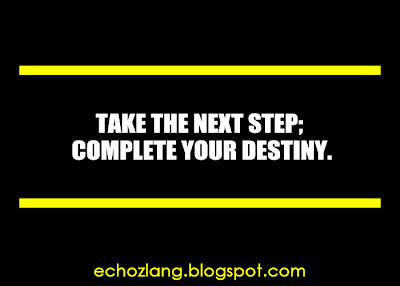 Take the next step: Complete your destiny