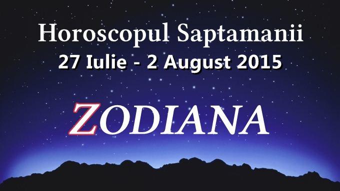 horoscop saptamanal 27 iulie 2 august 2015