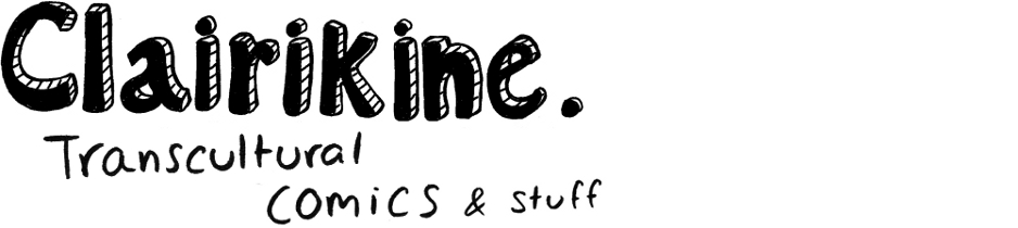 Clairikine - Claire Webster's Transcultural Comics & Stuff