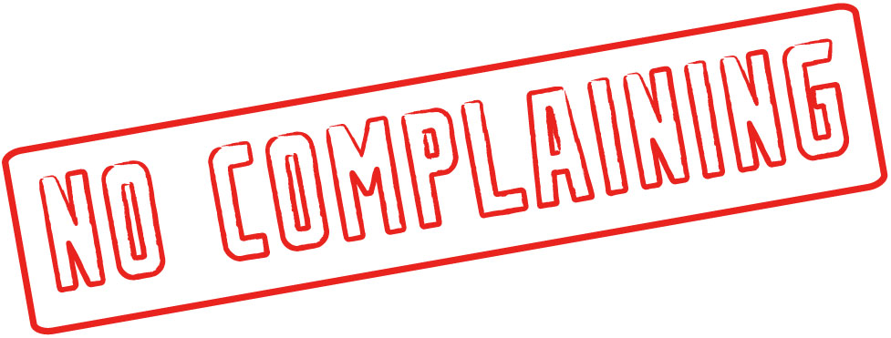 Image result for no complaining