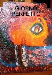 """""""Giorno perfetto"""" - Raccolta di poesie - www.lulu.com"""