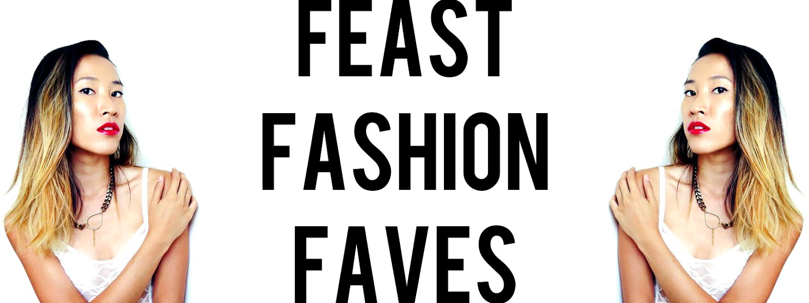 Feast.Fashion.Faves