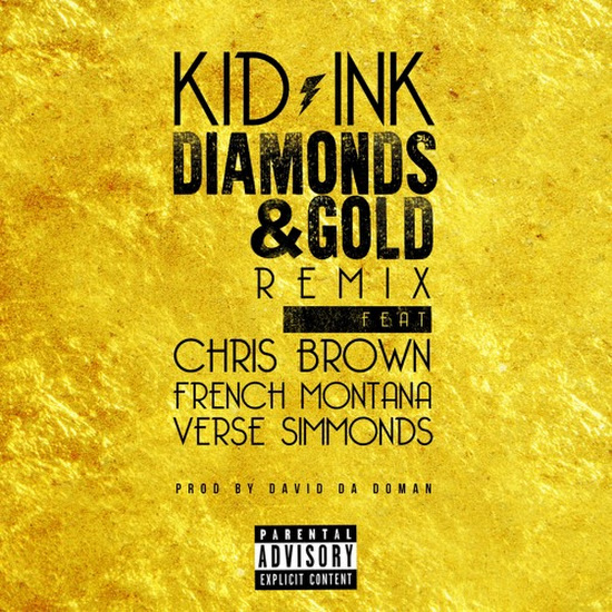 Kid Ink - Diamonds & Gold (Remix) (Feat. Chris Brown, French Montana & Verse Simmonds)