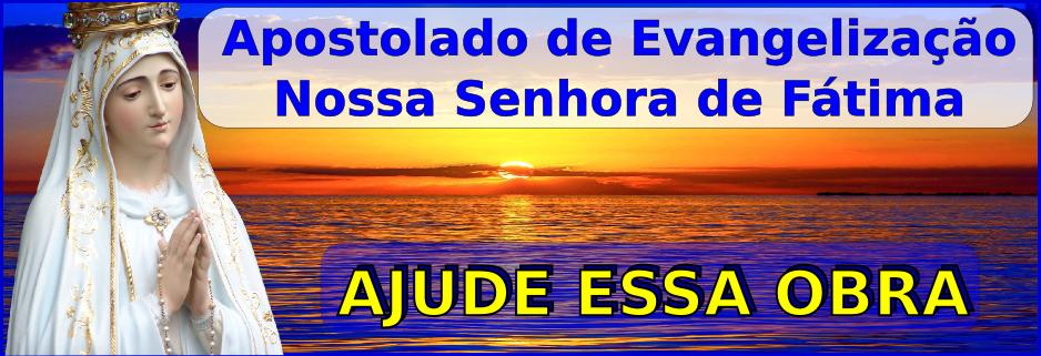 Apostolado de Evangelização Nossa Senhora de Fátima