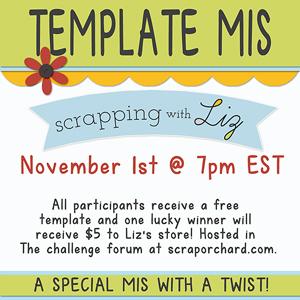 http://scraporchard.com/forum/showthread.php/61400-SWL-Template-MIS-Sat-Nov-1st-7-pm-EST-Come-Join-Us!